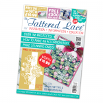 The Tattered Lace Magazine, Issue 30 includes Blossom over Edge dies